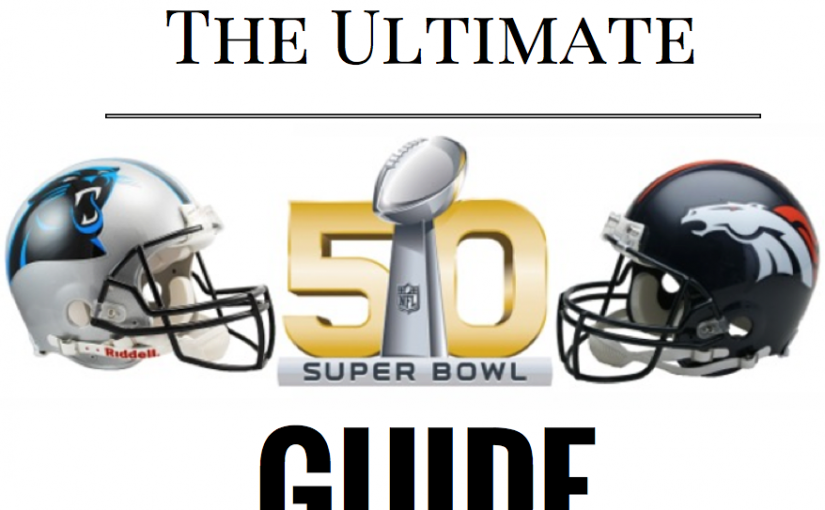 The Ultimate Super Bowl Guide